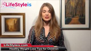 Healthy Weight Loss Tips for Children - Safe Weight Loss for Overweight Kids