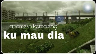 Gambar cover ANDMESH - KUMAU DIA | LYRICS VIDEO | ANIMASI KARTUN | ( OFFICIAL MUSIC VIDEO )