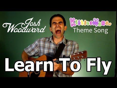 Josh woodward learn to fly перевод песни