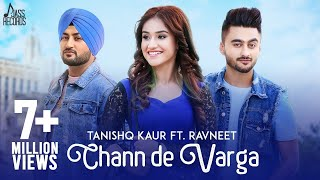 New Punjabi Songs 2018- Chann De Varga (FULL HD)- Tanishq Kaur Ft. Ravneet - MixSingh-Punjabi Songs