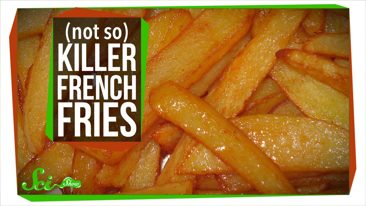 Fake Scare Your French Fries May Not Be So Deadly After