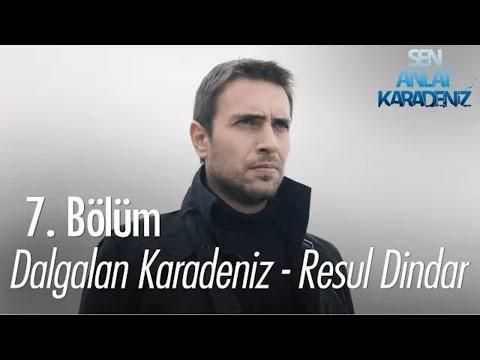 Dalgalan Karadeniz - Resul Dindar ( Official Klip ) Sen Anlat Karadeniz 7.Bölüm