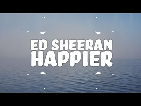 Ed Sheeran - Happier (Lyrics) 🙂