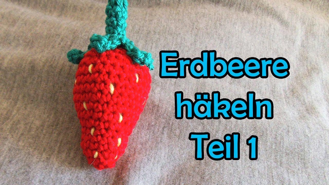 Erdbeere Häkeln Teil 1 Romy Fischer Häkelanleitung Youtube