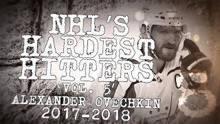 Biggest Alex Ovechkin Hits From 2017-18 | NHL's Hardest Hitters