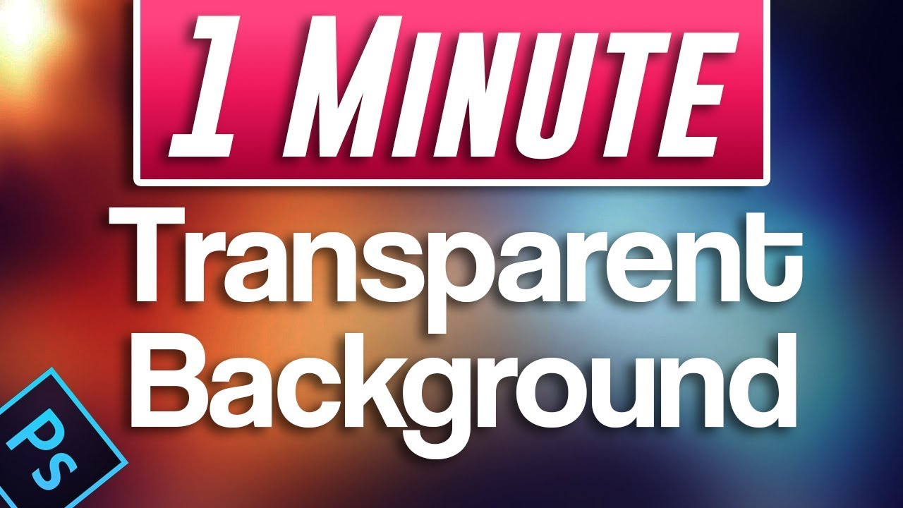 How to make transparent background in photoshop cc