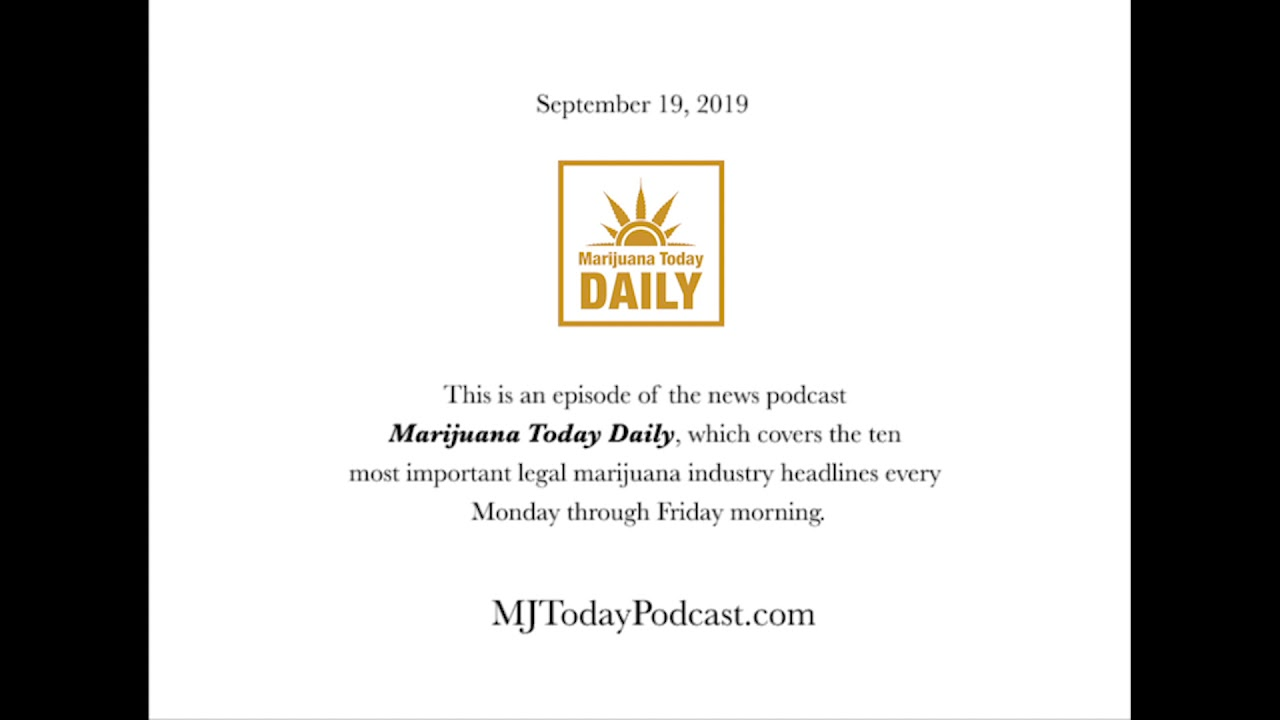 Thursday, September 19, 2019 Headlines | Marijuana Today Daily News