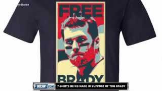 'Free Brady' T-Shirts Being Made In Support Of Tom Brady