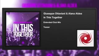 Giuseppe Ottaviani & Alana Aldea - In This Together (Extended Club Mix) (Teaser)