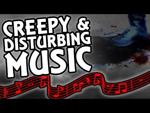 Top 5 Creepiest and Most Disturbing Music and Songs