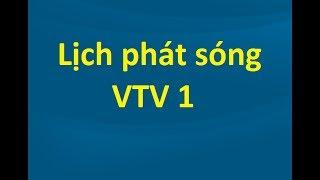 Lịch phát sóng vtv1 hôm nay