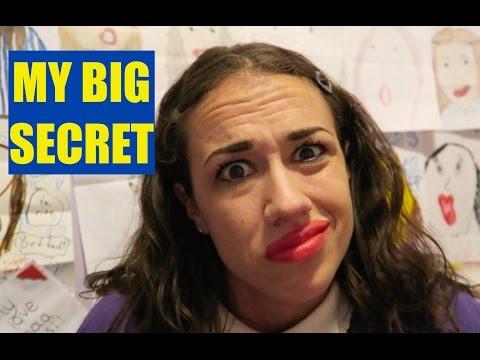 MY HUGE SECRET!
