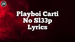 Playboi Carti - No Sl33p (Lyrics)