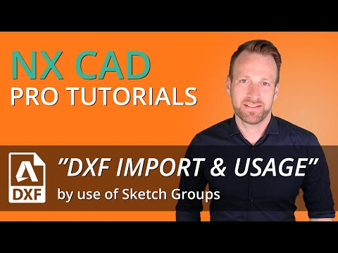 Siemens NX Pro Tutorial - How to import dxf or dwg and organize curves via sketch groups