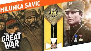 The Forgotten War Heroine - Milunka Savic I WHO DID WHAT IN WW1?