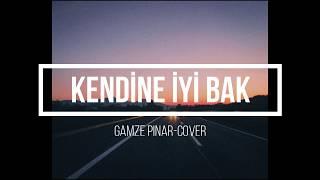 Gamze Pınar-Kendine İyi Bak (Ahmet Kaya/Cover) Resimi