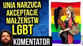 Unia Europejska UE Każe Polsce Akceptować Małżeństwa LGBT - Trybunał Sprawiedliwości - Komentator
