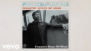 Josh Turner Country State Of Mind