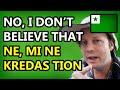 No, I don't believe that! | Ne, mi ne kredas tion!