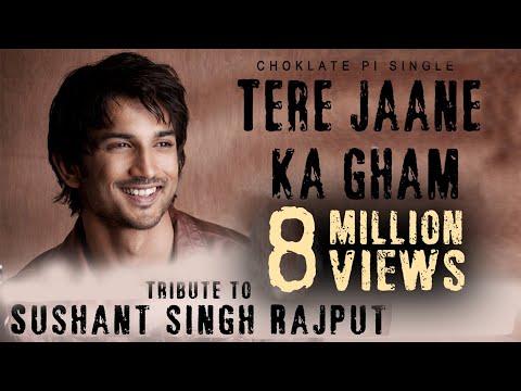 Tere Jaane Ka Gham - Tribute To Sushant Singh Rajput   Choklate Pi Single