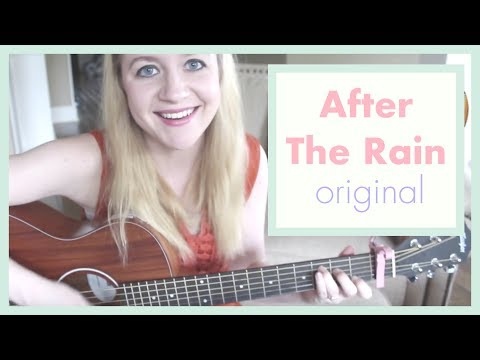 After The Rain - Original Song
