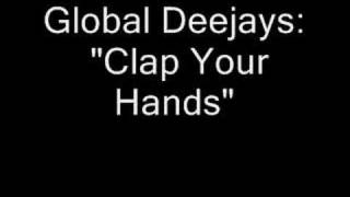 Watch music video: Global Deejays - Clap Your Hands