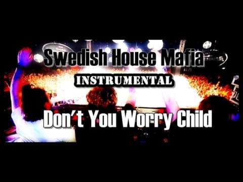 Swedish House Mafia - Don't You Worry Child (Instrumental)