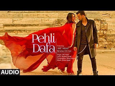 Atif Aslam: Pehli Dafa Song Full Audio  Ileana D'Cruz  Latest Hindi Song 2017  TSeries