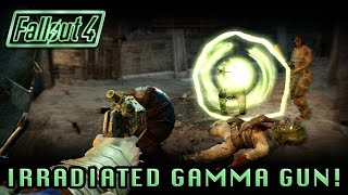 Fallout 4 | Irradiated Gamma Gun! 420 Rad Damage! (How Radiation Weapons Work!)