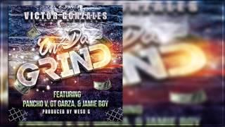 Victor Gonzales - On Da Grind (Feat. Pancho V, GT Garza & Jamie Boy) 2015