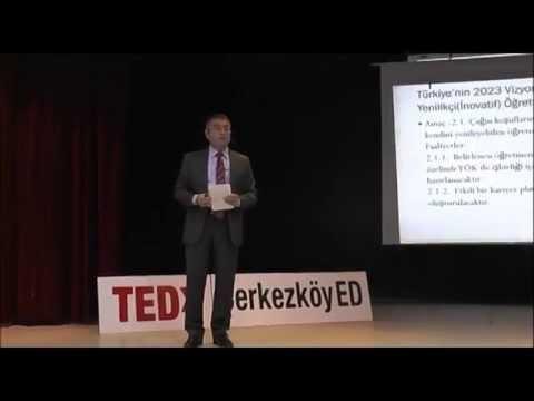 Türkiye'nin 2023 Vizyonu ve Öğretmen Yetiştirme | Dinçay Köksal | TEDxÇerkezköyED