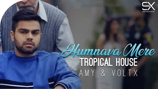 Humnava Mere Tropical House DJ Amy Mp3 Song Download