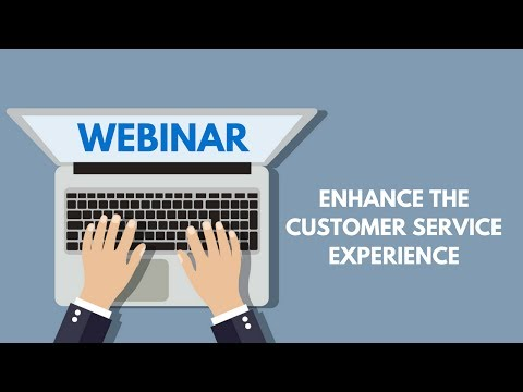 Enhance the Customer Service Experience