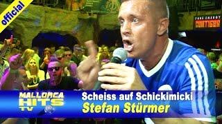 Stefan Stürmer - Scheiss auf Schickimicki - Mallorca Party Hits