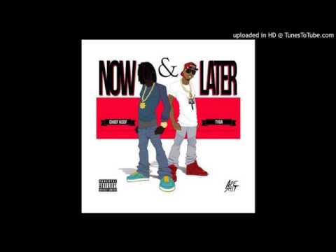 Chief Keef   Now and Later feat  Tyga Lyrics in Description (NEW)