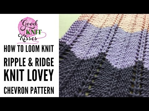Loom Knit Chevron Stitch in the Ripple and Ridge Afghan pattern