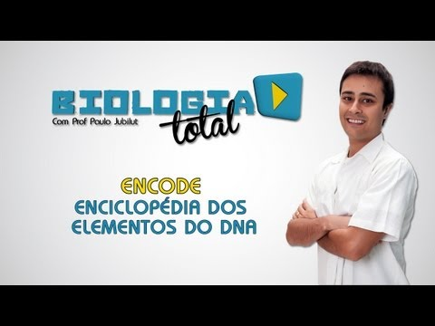 ENCODE - Enciclopédia dos Elementos do DNA - Prof. Paulo Jubilut