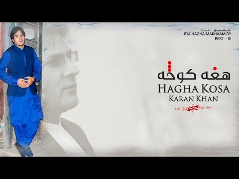 Karan Khan - Hagha Kosa (Official) - Bya Hagha Makhaam Dy Part III (Video)