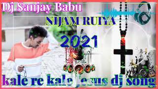 New nagpuri Jesus DJ song 2021 ## kale re kale ## DJ Sanjay Babu