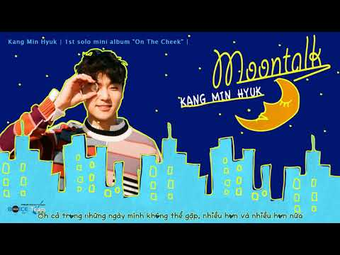 [Vietsub][FMV] Kang Min Hyuk - Moontalk {BOICE Team}