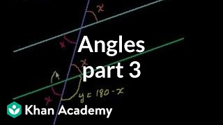 Angles (part 3) | Angles and intersecting lines | Geometry | Khan Academy