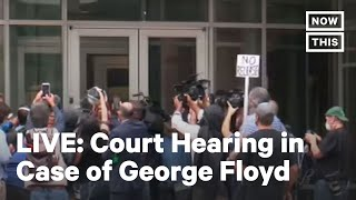 Court Hearing for Officer Who Killed George Floyd | LIVE | NowThis
