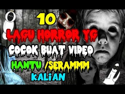 10 LAGU HORROR (CREEPY) YG COCOK BUAT VIDEO HANTU,SERAM,ATAU VIDEO MISTERI KALIAN!!+LINK DOWNLOAD!!!