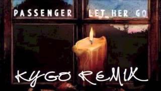 Gambar cover Passenger - Let Her Go (Kygo Remix)