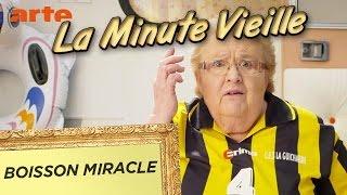 Boisson miracle - La Minute Vieille - ARTE