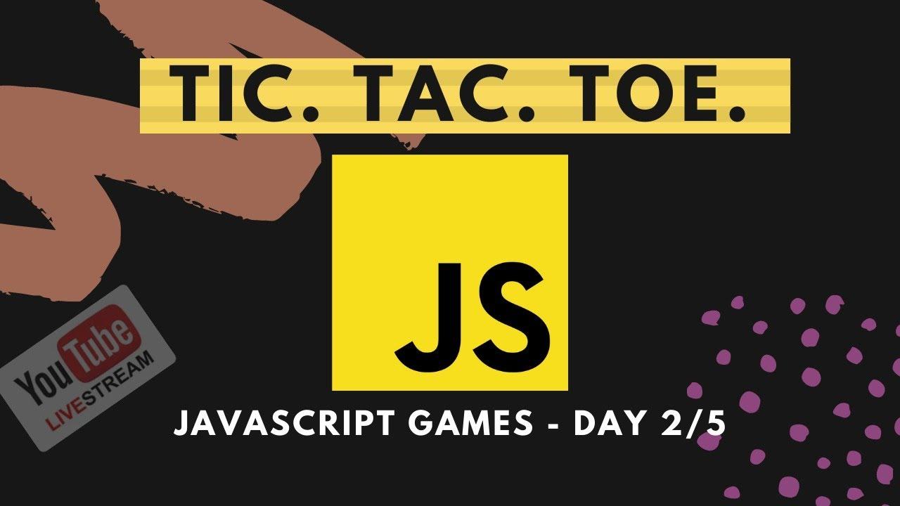 JavaScript Game - Tic Tac Toe - Day 2/5