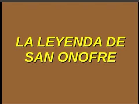 LA LEYENDA DE SAN ONOFRE - ( reposición )   -  tlM