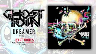 Ghost Town: Dreamer (ACOUSTIC)