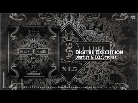 Digitist & Executioner - Digital Execution [Black Label XL 5]