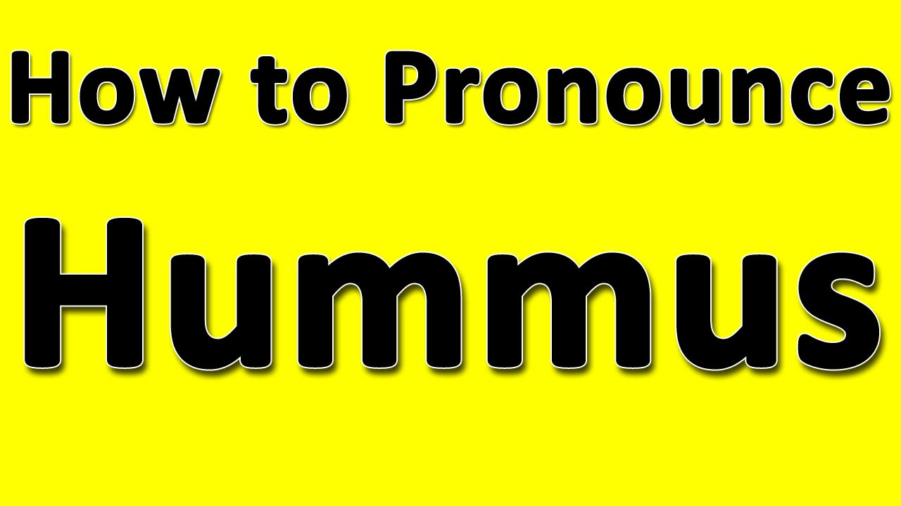 How to Pronounce Hummus - YouTube
